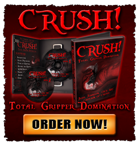 CRUSH:  Total Gripper Domination