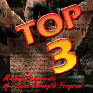 Top 3 Missing Components of a Good Strength Program